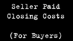 Asking a seller to pay your closing costs as a buyer