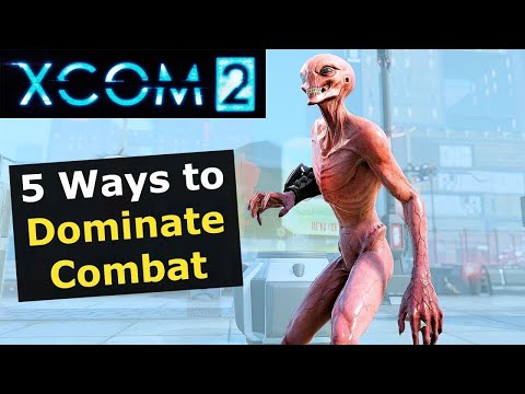 XCOM 2 Tips: Top 5 Tips To Dominate Mission Combat (How To Guide For Tactics)