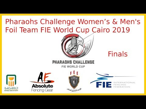 Cairo 2019 Women's & Men's Foil Team World Cup Finals