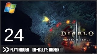 Diablo 3: Reaper of Souls (PC) - Pt.24 [Difficulty Torment I]