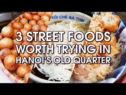 3 STREET FOODS WORTH TRYING in HANOI'S OLD QUARTER | VIETNAM STREET FOOD