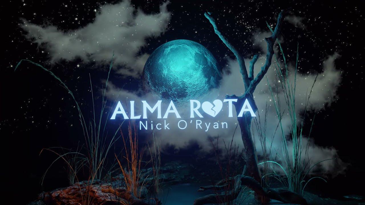 """""""ALMA ROTA"""", lo nuevo de Nick O'Ryan."""