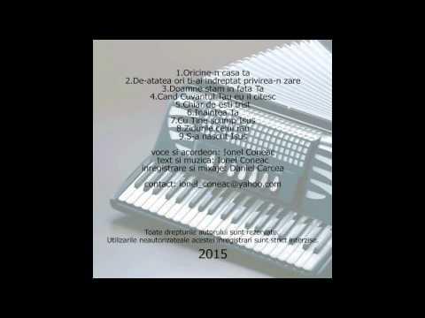Ionel Coneac - De-atatea ori ti-ai indreptat privirea-n zare 2015 Cantari Crestine