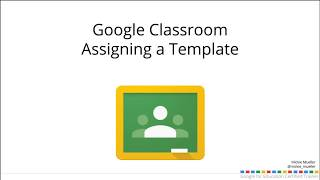 Assigning a Template in Google Classroom