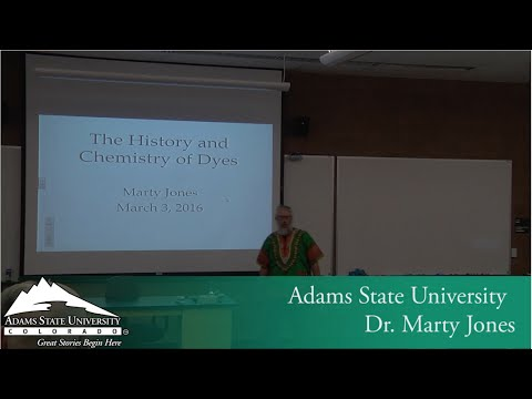 The History and Chemistry of Dyes - Dr. Marty Jones - March 3, 2016