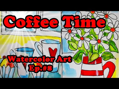 Watercolor Art Ep.8 : Watercolor Painting - Coffee Time - Coffee Near Me.