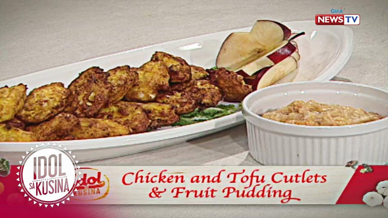 Idol sa Kusina recipe: Chicken and Tofu Cutlets with Fruit Pudding