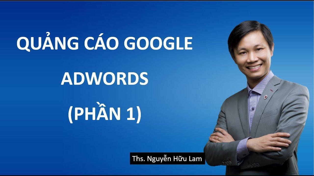 Hướng dẫn chạy quảng cáo Google Adwords 2020 (phần 1) – giao diện mới