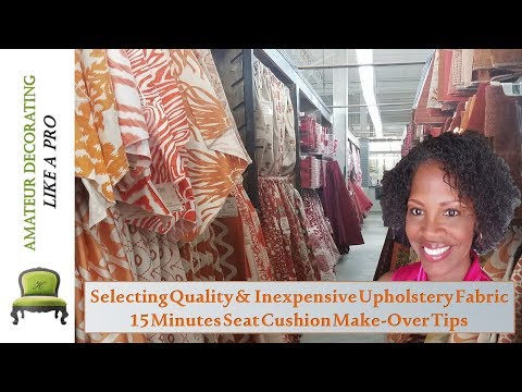 Selecting Quality And Inexpensive Upholstery Fabric & 15 Minutes Seat Cushion Make-Over Tips