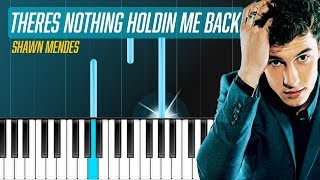 "Shawn Mendes - ""There's Nothing Holdin' Me Back"" Piano Tutorial - Chords - How To Play - Cover"