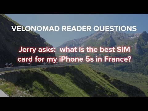 VeloNomad Reader Questions: Jerry Asks What Prepaid SIM For His IPhone In France