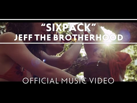 JEFF the Brotherhood - Sixpack [Official Music Video]