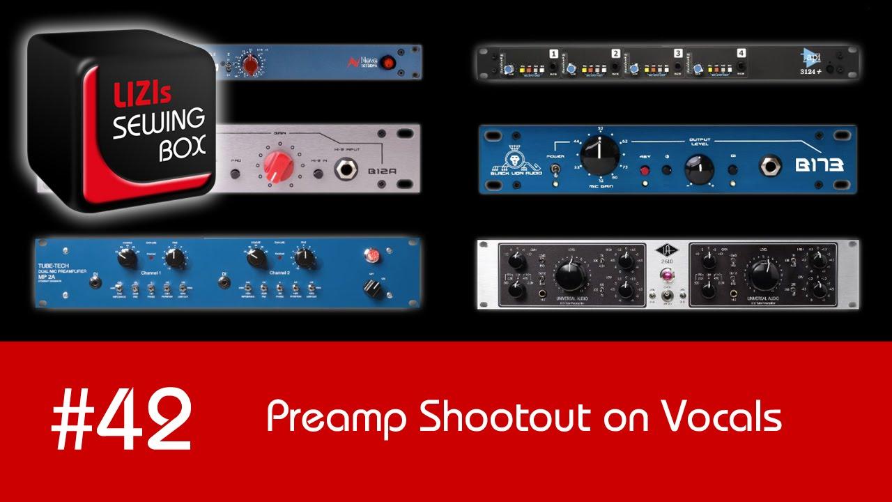 Preamp Shootout on Vocals (Tube-Tech, UA, Neve, API, Black Lion Audio) -  #42 LIZIs SEWING BOX