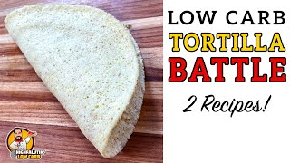 Low Carb TORTILLA Battle - The BEST Keto Tortilla Recipe!