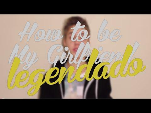 How to be my girlfriend (Legendado)
