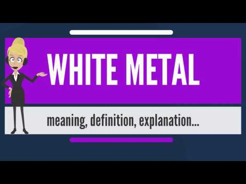 What is WHITE METAL? What does WHITE METAL mean? WHITE METAL meaning, definition & explanation