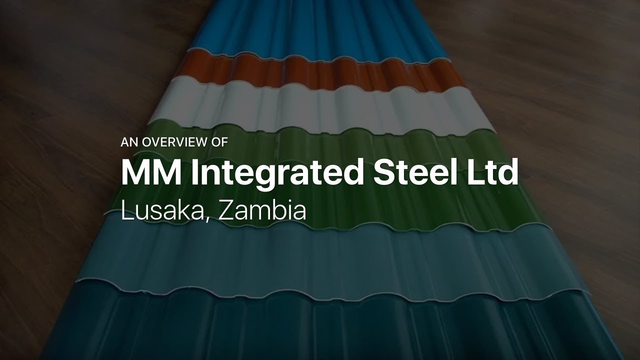 MM Integrated Steel Ltd — Roofing materials in Lusaka, Zambia