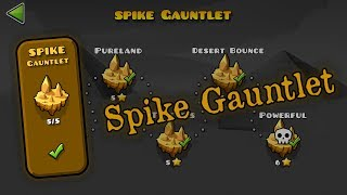 Spike Gauntlet - The Lost Gauntlets [Geometry Dash 2.11]