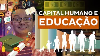 O Que é Capital Humano E Qual Sua Relação Com A EducaÇÃo?