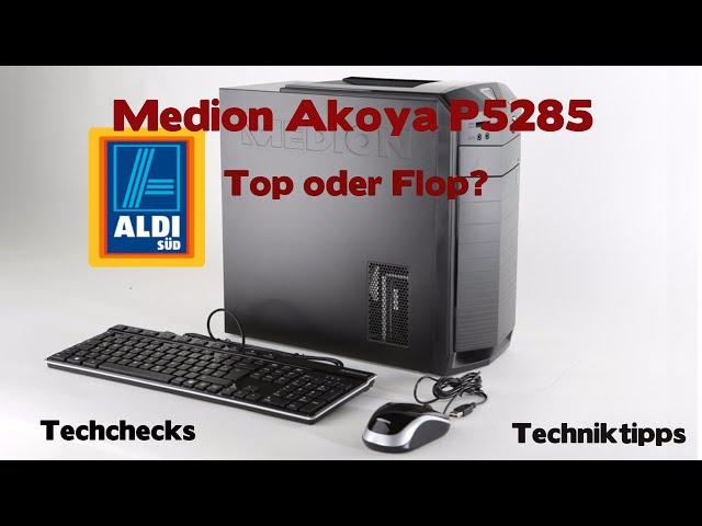 Medion Akoya P5285  Aldi Angebot Multimedia/Gaming PC Juli/2015 Top oder Flop?