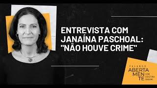 """Entrevista Com Janaína Paschoal: """"não Houve Crime"""" #falandoabertamente"""