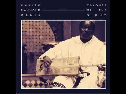 Maalem Mahmoud Gania -  Colours Of The Night (Full Album)