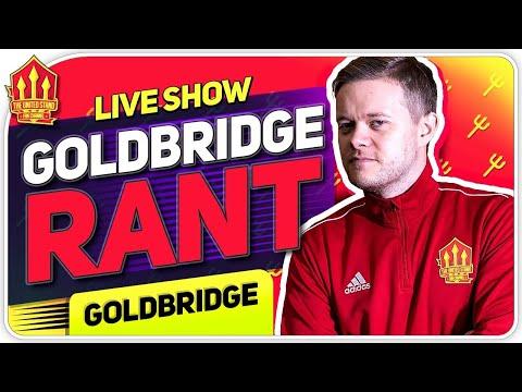 Goldbridge Rant! Man Utd Transfer News