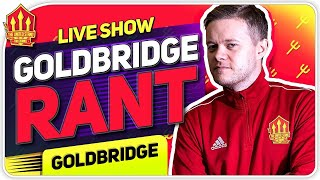 Goldbridge Rant! Man Utd Transfer News
