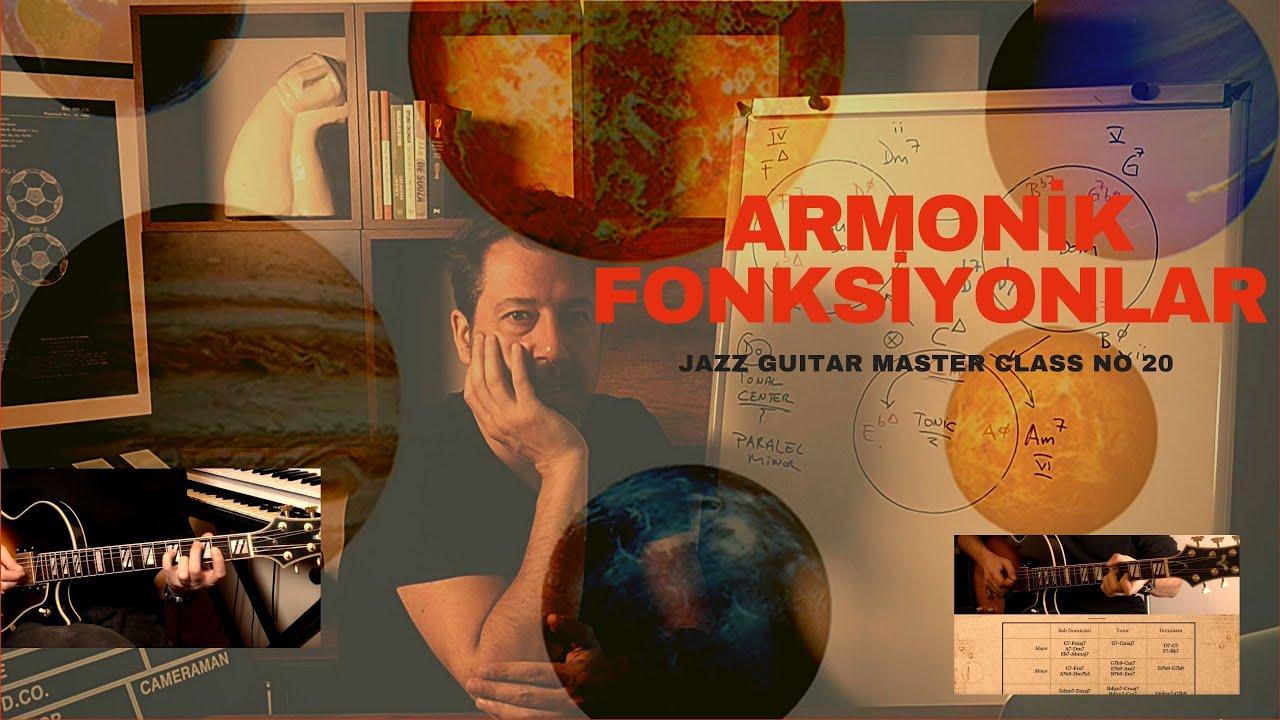 JAZZ GUITAR MASTER CLASS NO:20 / Armonik Fonksiyonlar Episode : 1