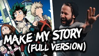 Make My Story Full Version MY HERO ACADEMIA OP. 5 English opening cover by Jonathan Young.mp3