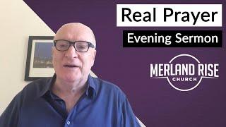 Real Prayer - Jim Davis - 28th June 2020 - MRC Evening