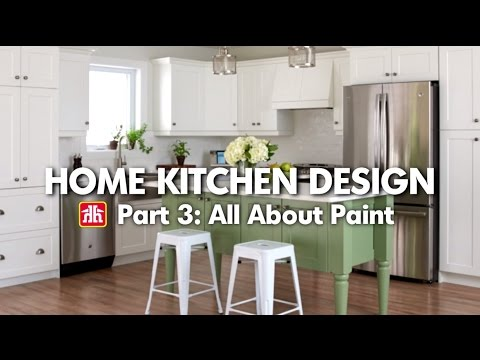 House & Home: Home Kitchen Design Pt. 3 - All About Paint