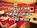 Daily Life and Popular Culture in the 1970s