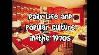 What was life like in the 1970s