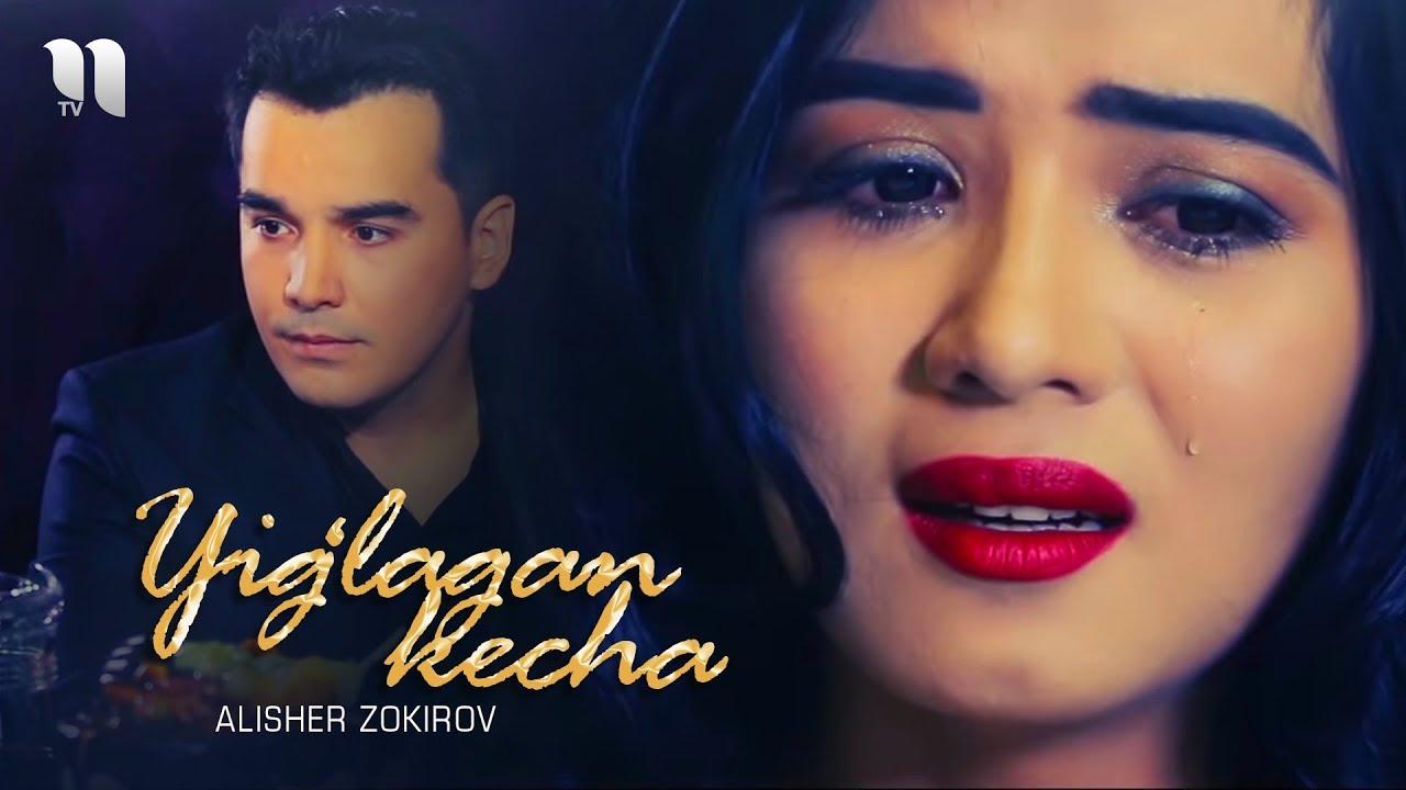 Alisher Zokirov - Yig'lagan kecha (Official Music Video)