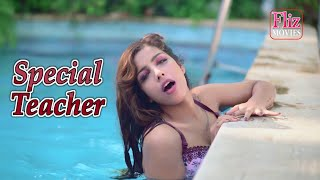 SPECIAL TEACHER - #Fliz movies #webseries trailer