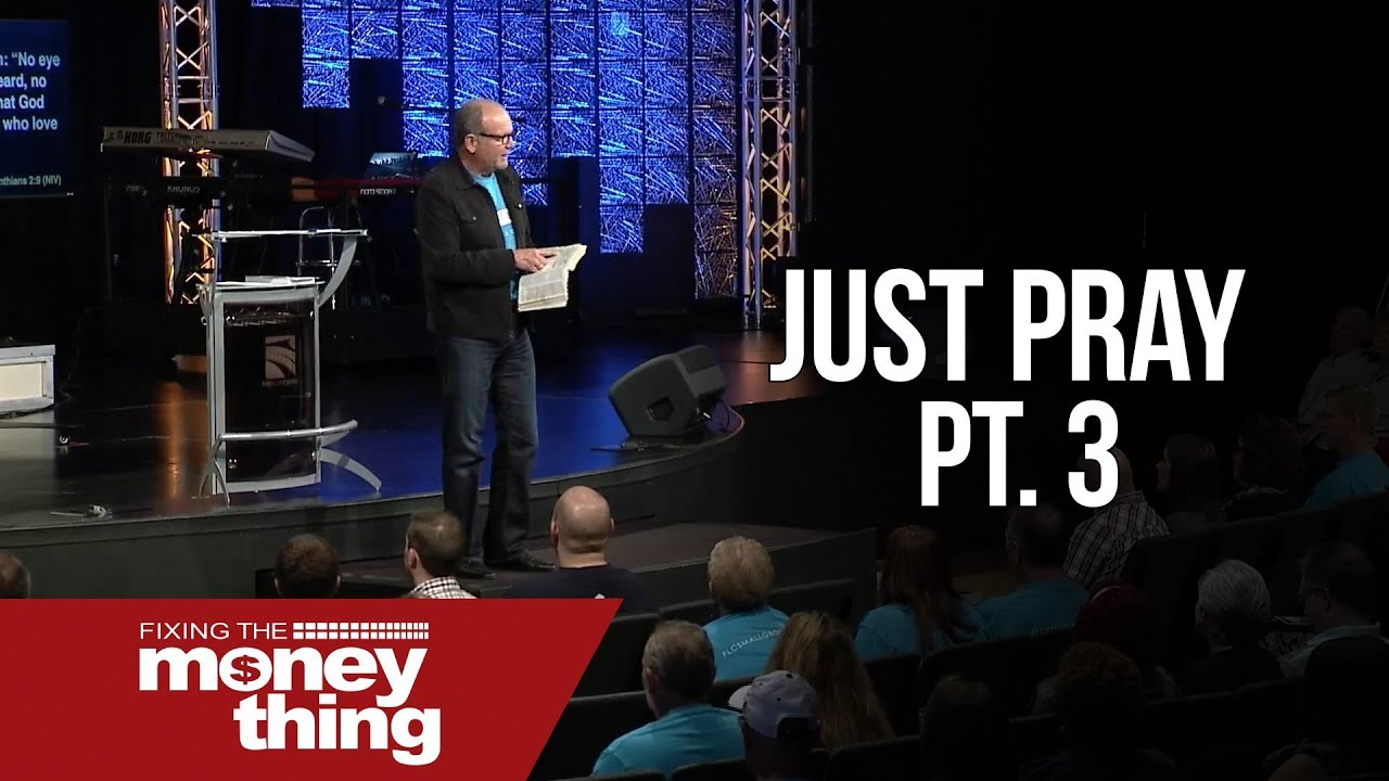 Just Pray Pt  3 | Gary Keesee Fixing the Money Thing