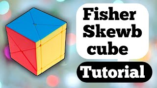 How to solve skewb fisher cube | how to solve fisher skewb cube | How to solve skewb fisher