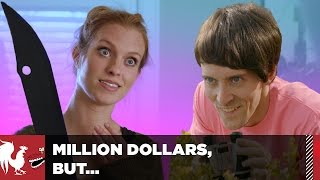 Million Dollars, But... Biggest Belieber and Knife-hand   Rooster Teeth