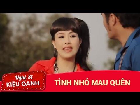 Tình Nhỏ Mau Quên  [MV] - Kiều Oanh & Hoàng Nhất | Kiều Oanh Official