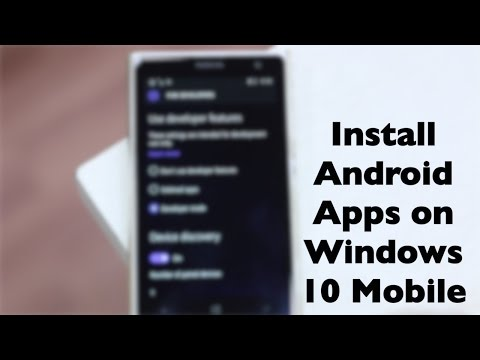 How to Install Android Apps on Windows 10 Mobile