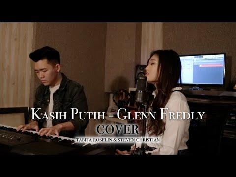 Kasih Putih - Glenn Fredly (Cover by Steven Christian & Tabita Roselin)