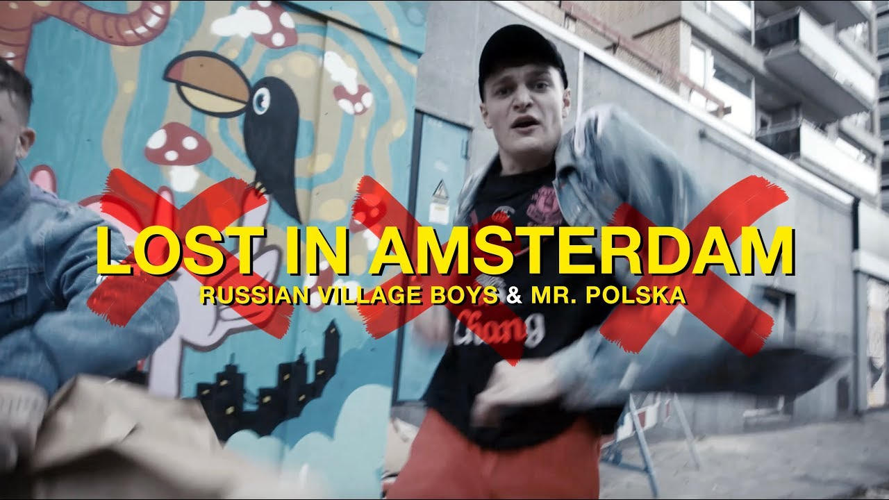 Russian Village Boys & Mr. Polska - Lost In Amsterdam (Official Music Video)