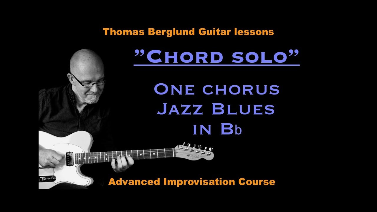 chord solo playing part 1 one chorus jazz blues in bb jazz guitar lesson youtube. Black Bedroom Furniture Sets. Home Design Ideas