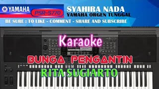 Download Lagu BUNGA PENGANTIN KARAOKE RITA S. YAMAHA PSR S770 mp3