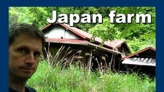 How to take over an abandoned Japanese farm 放棄された日本の農場を引き継ぐ方法 - Abandoned Japan 日本の廃墟