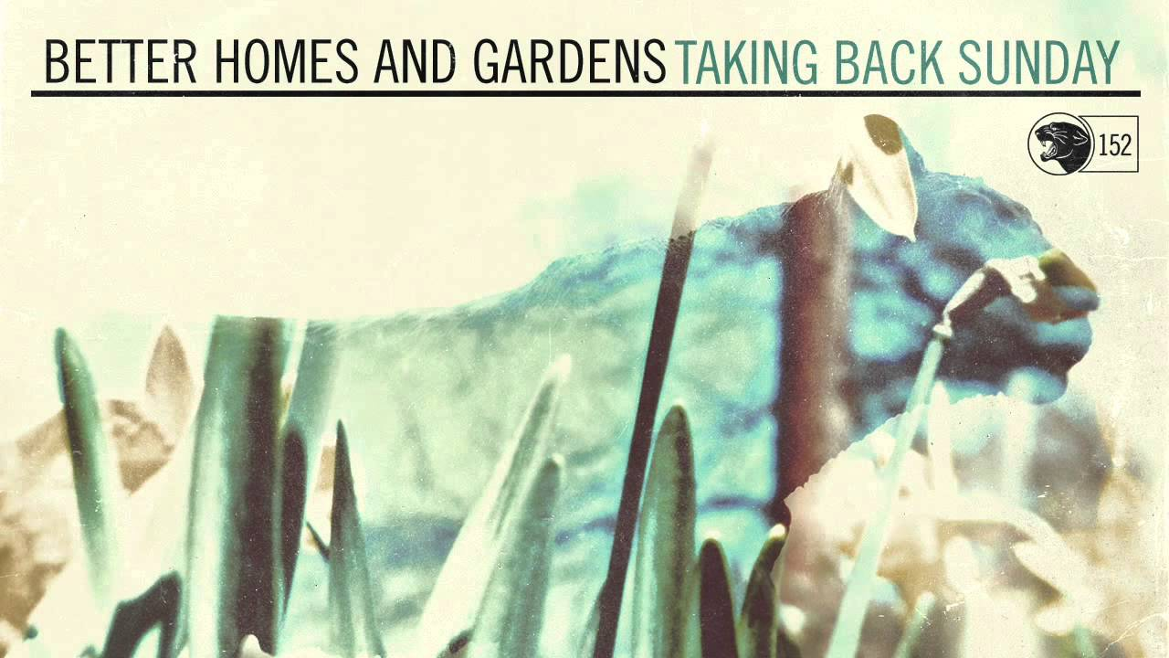 Taking Back Sunday Better Homes And Gardens Youtube