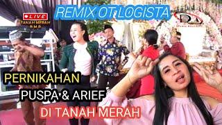 Remix Keluarga Pengantin Puspa Arief Bersama Ot Logista Di Tanah Merah