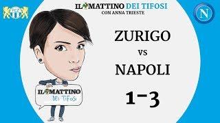 Il Mattino dei Tifosi - Zurigo VS Napoli 1-3