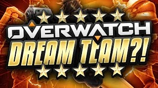 DREAM TEAM?! - OVERWATCH COMPETITIVE GAMEPLAY